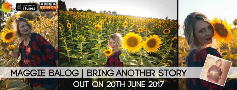 MAGGIE - - BRING ANOTHER STORY - 20.06.2017